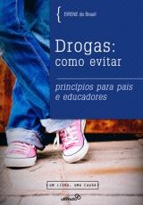 Drogas: Como Evitar [Grátis] -- Princípios para pais e educadores
