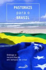 Pastorais Para o Brasil -- Diálogo e reconciliação em tempos de crise