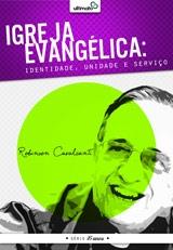 Igreja Evangélica: identidade, unidade e serviço [Grátis] --