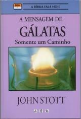 A Mensagem de Gálatas -- Somente um caminho